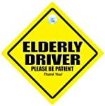 CAUTION ELDERLY DRIVER Please Be Pati...