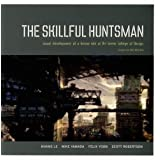 """The Skillful Huntsman: Visual Development of a Grimm Tale at Art Center College of Design: Visual Development of a Grimm Tale at Art College of Designvon """"Khang Le"""""""