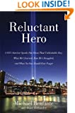 Reluctant Hero: A 9/11 Survivor Speaks Out About That Unthinkable Day, What He's Learned, How He's Struggled, and What No One Should Ever Forget
