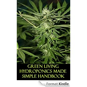 GREEN LIVING GREATS HYDROPONICS MADE SIMPLE (English Edition)