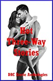 img - for Hot Three-Way Stories: Five Explicit FFM M nage a Trois Stories book / textbook / text book