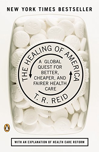 The Healing of America: A Global Quest for Better,...