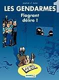 Les Gendarmes - Tome 1 - Flagrant d�lire !
