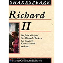 Richard II | Livre audio Auteur(s) : William Shakespeare Narrateur(s) : Sir John Gielgud