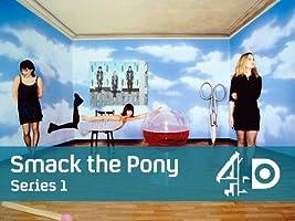 Smack the Pony - Season 1