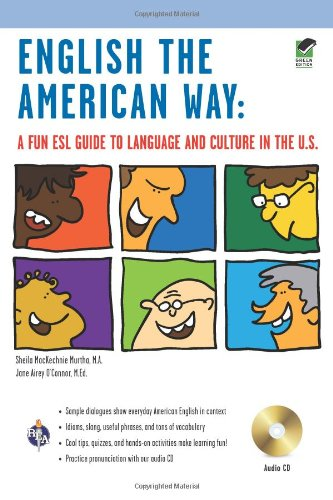 English the American Way A Fun ESL Guide to Language and Culture in the U S w Audio CD English as a Second Language Series