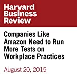 Companies Like Amazon Need to Run More Tests on Workplace Practices   Francesca Gino