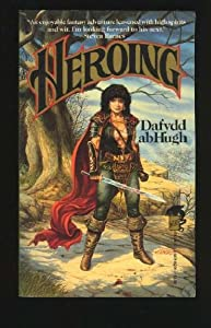 Heroing - Or, How He Wound Down the World by Dafydd ab Hugh and Larry Elmore - cover
