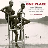 img - for One Place: Paul Kwilecki and Four Decades of Photographs from Decatur County, Georgia (Documentary Arts and Culture) book / textbook / text book