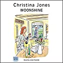 Moonshine Audiobook by Christina Jones Narrated by Julia Franklin