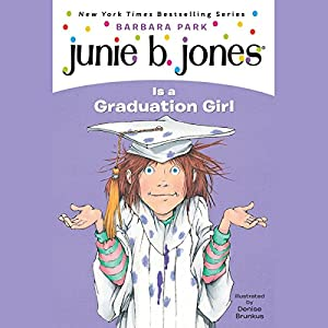 Junie B. Jones is a Graduation Girl, Book 17 Audiobook