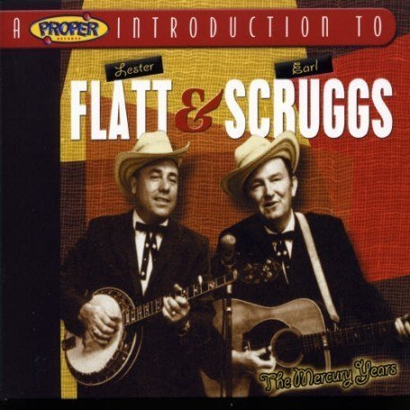 Flatt & Scruggs - Proper Introduction to Lester Flatt & Earl Scruggs: The Mercury Years - Zortam Music
