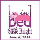 In Bed with Susie Bright 618: Susie Interviews Asa Akira - Haiku Poet...and Porn Star Hörspiel von Susie Bright Gesprochen von: Susie Bright
