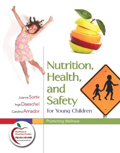 Nutrition, Health, and Safety for Young Children:...