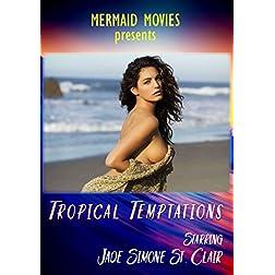 Mermaid Movies Presents: Tropical Temptations
