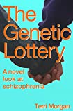 img - for The Genetic Lottery: A novel look at schizophrenia book / textbook / text book