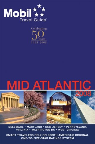Mobil Travel Guide 2008 Mid-Atlantic (Forbes Travel Guide Mid-Atlantic (Dc, De, Md, Nj, Pa, Va, Wv))