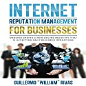 Internet Reputation Management for Businesses Audiobook by Guillermo