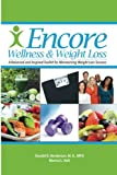 img - for Encore Wellness & Weight Loss: A Balanced and Inspired Toolkit for Maintaining Weight Loss Success book / textbook / text book