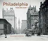 Philadelphia: Then and Now®