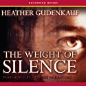 The Weight of Silence (       UNABRIDGED) by Heather Gudenkauf Narrated by Jim Colby, Eliza Foss, Cassandra Morris, Andy Paris, Therese Plummer, Tony Ward