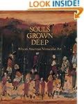 Souls Grown Deep Vol. 1: African Amer...