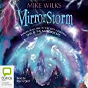Mirrorstorm: Mirrorscape Trilogy, Book 2 Audiobook by Mike Wilks Narrated by Paul English