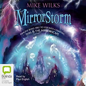 Mirrorstorm: Mirrorscape Trilogy, Book 2 | [Mike Wilks]