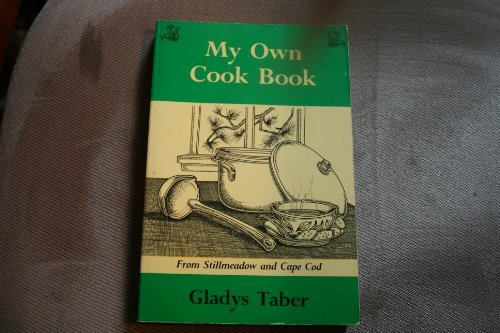 my-own-cookbook-stillmeadow-and-cape-cod-by-gladys-bagg-taber-1982-07-06