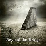 The Old Man & The Spirit By Beyond the Bridge (2015-04-17)