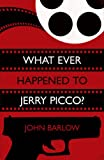 What Ever Happened to Jerry Picco? (Jack Storm Mystery Series #1)