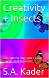 Creativity + Insects: Change the way you design, invent, and innovate