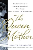 img - for The Queen Mother: The Untold Story of Elizabeth Bowes Lyon, Who Became Queen Elizabeth The Queen Mother book / textbook / text book