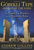 Gobekli Tepe, Genesis Of The Gods: The Temple of the Watchers and the Discovery of Eden
