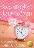 Becoming Gods True Woman SAMPLER: ...While I Still Have a Curfew