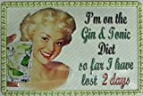 I'm On The Gin & Tonic Diet embossed funny steel sign (hi 2030 ls)