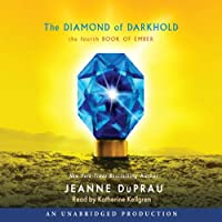 The Diamond of Darkhold: The Fourth Book of Ember (       UNABRIDGED) by Jeanne Duprau Narrated by Katherine Kellgren