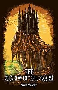The Shadow of the Swarm: Books 2 of Morrow Secret Trilogy: Amazon.co.uk: Susan McNally: Books