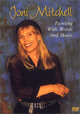 Joni Mitchell : painting with words and music