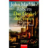 SPQR - Das Orakel des Todes: Ein Krimi aus dem alten Romvon &#34;John Maddox Roberts&#34;