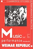 Music and performance during the Weimar Republic /