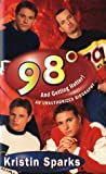 98 Degrees...: And Getting Hotter!