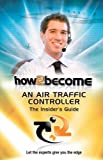 How To Become An Air Traffic Controller: The Insider's Guide: 1 (How2become Series)