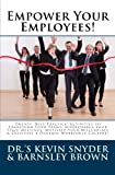 img - for Empower Your Employees!: Twenty 'Best Practice' Activities to Supercharge Your Staff Meetings, Employee Orientation Programs, Retreats & Staff Development Workshops! book / textbook / text book