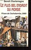 echange, troc Benoît Charlemagne - Le plus bel endroit du monde