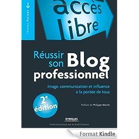 R�ussir son blog professionnel : Image, communication et influence � la port�e de tous