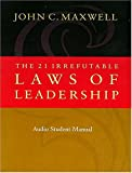 "Living the 21 Laws of Leadership: A Practical Application Guide for ""The 21 Irrefutable Laws of Leadership"" (0785294244) by John C. Maxwell"