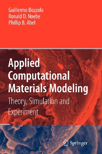 Applied Computational Materials Modeling: Theory, Simulation And Experiment