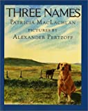 Three Names (An I can read history book) (0060240369) by MacLachlan, Patricia