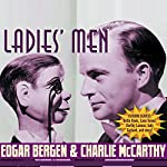 Edgar Bergen and Charlie McCarthy: Ladies' Men | Bob Mosher,Dick Mack,Shirley Ward,Stanley Quinn,Joe Bigelow,Carroll Carroll